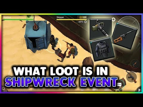 What can you get from SHIPWRECK event? in Last day on Earth: Survival