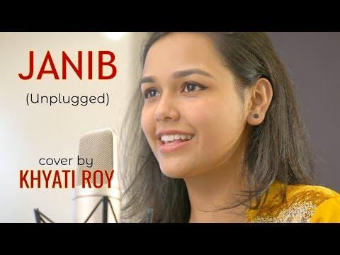 Janib (Unplugged) | cover by Khyati Roy | Sing Dil Se Unplugged | Arijit Singh