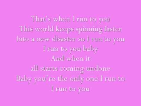 I Run To You-Lady Antebellum (lyrics)