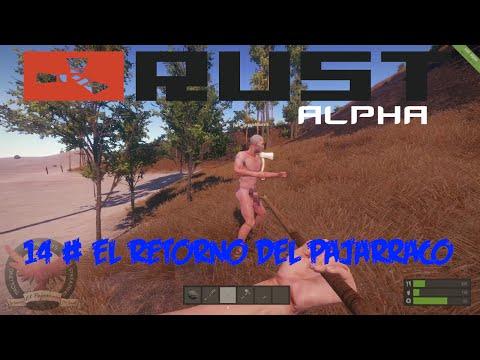 Rust Alpha Gameplay Español - 14 # La vuelta del pajarraco