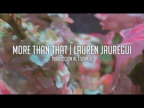 More Than That - Lauren Jauregui | Traduccion al Español