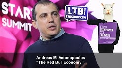 """""""The Red Bull Economy"""" Andreas M. Antonopoulos [Let's Talk Bitcoin!]"""