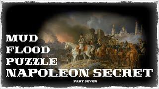 Mud Flood part#7 Napoleon secret