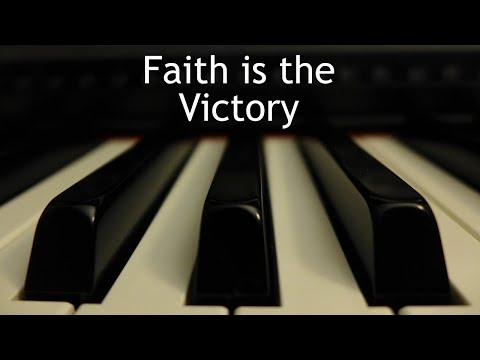 Faith is the Victory - piano instrumental hymn with lyrics