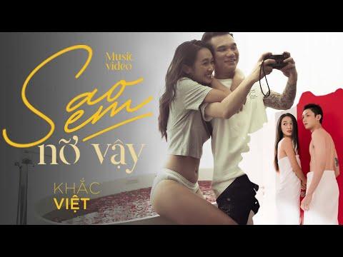 Sao Em Nỡ Vậy | Khắc Việt | Official Music Video