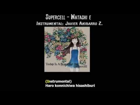 Supercell - Watashi e (Karaoke) (Instrumental: Javier Anibarro Z.)