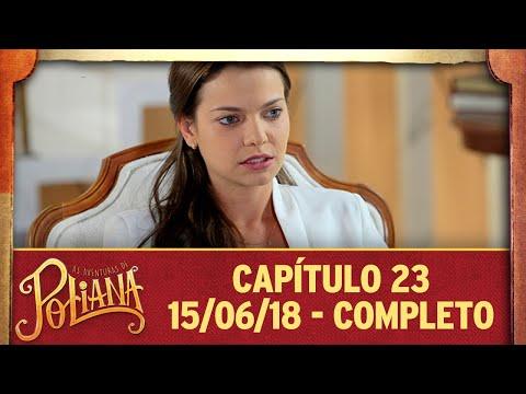 As Aventuras De Poliana | Capítulo 23 - 15/06/18, Completo