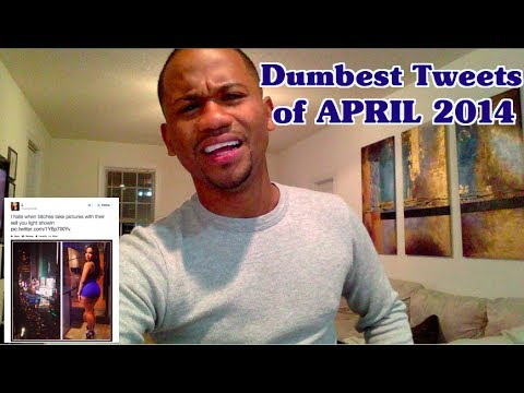 Dumbest Tweets of April 2014