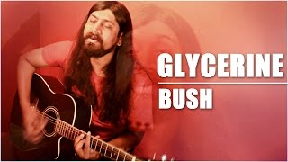 GLYCERINE | BUSH | VISHVESH PARMAR [ACOUSTIC COVER]
