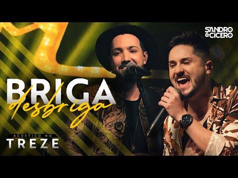 Sandro e Cícero – Briga, Desbriga (Letra)