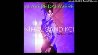 Nihal Sandikci feat. Mansur Ark - Alavere Dalavere