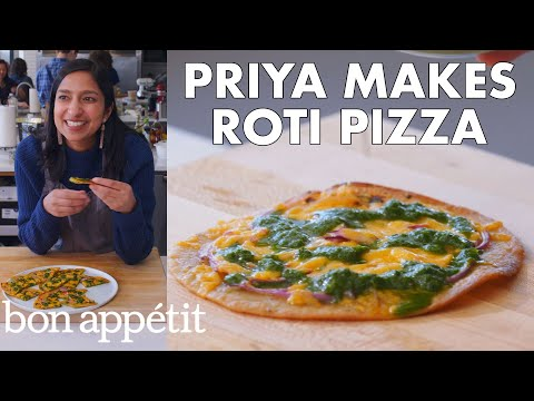 Priya Makes Roti Pizza with Cilantro Chutney | From the Test Kitchen | Bon Apptit