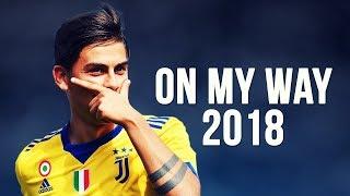 Paulo Dybala - On My Way | Skills & Goals | 2017/2018 HD