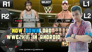 How to download ||WWE 2k16||MOD IN Android real game link👇👇👇👇👇👇👇👇👇