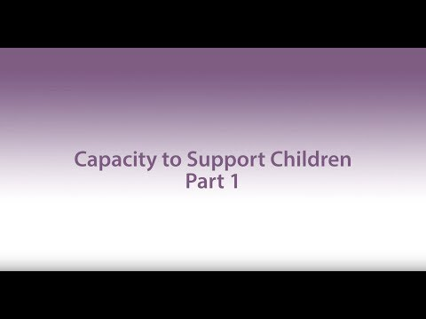Capacity To Support Children - Part 1