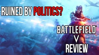 Battlefield V Review - Ruined by Politics?