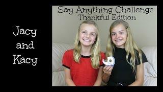 Say Anything Challenge ~ Thankful Edition ~ Jacy And Kacy