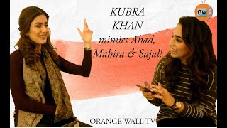 KUBRA KHAN MIMICS AHAD, MAHIRA & SAJAL 😂  | Special Message For Her Fans 💚  | ORANGE WALL TV