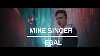 MIKE SINGER - EGAL (Lyrics)
