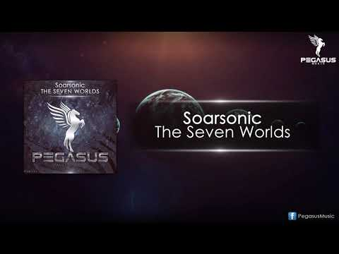 Soarsonic - The Seven Worlds (Original Mix) [Pegasus Music]