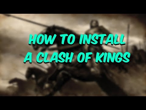 Mod Guide | How To Install A Clash Of Kings Mod For Mount And Blade: Warband!