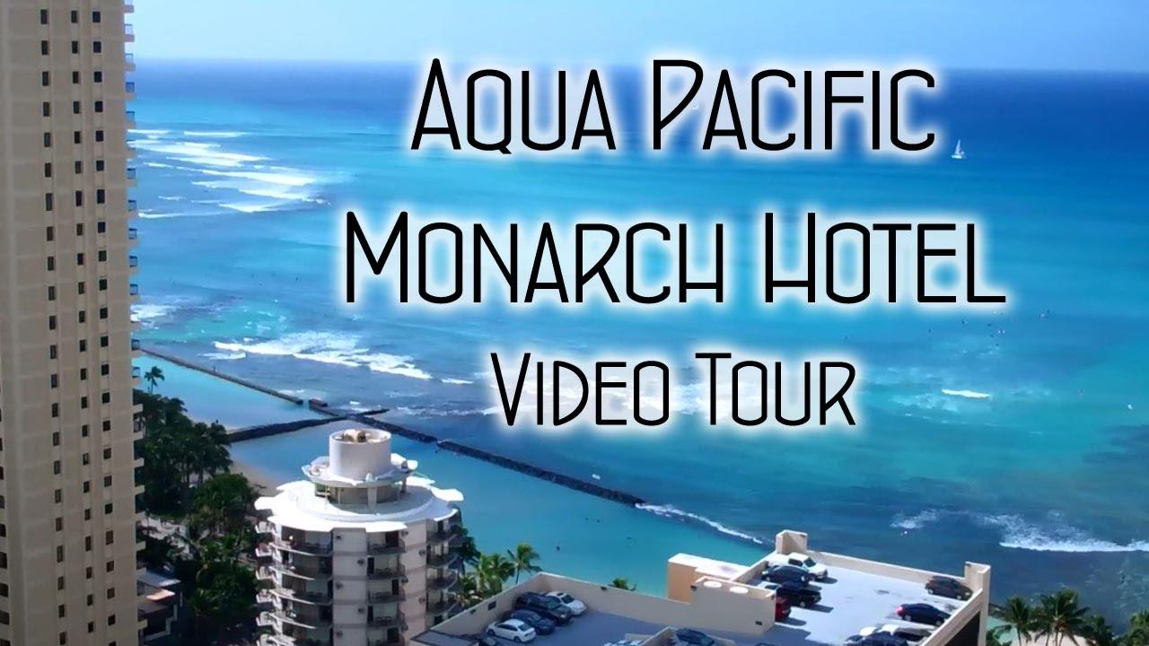 Aqua Pacific Monarch Hotel Waikiki Hawaii Youtube