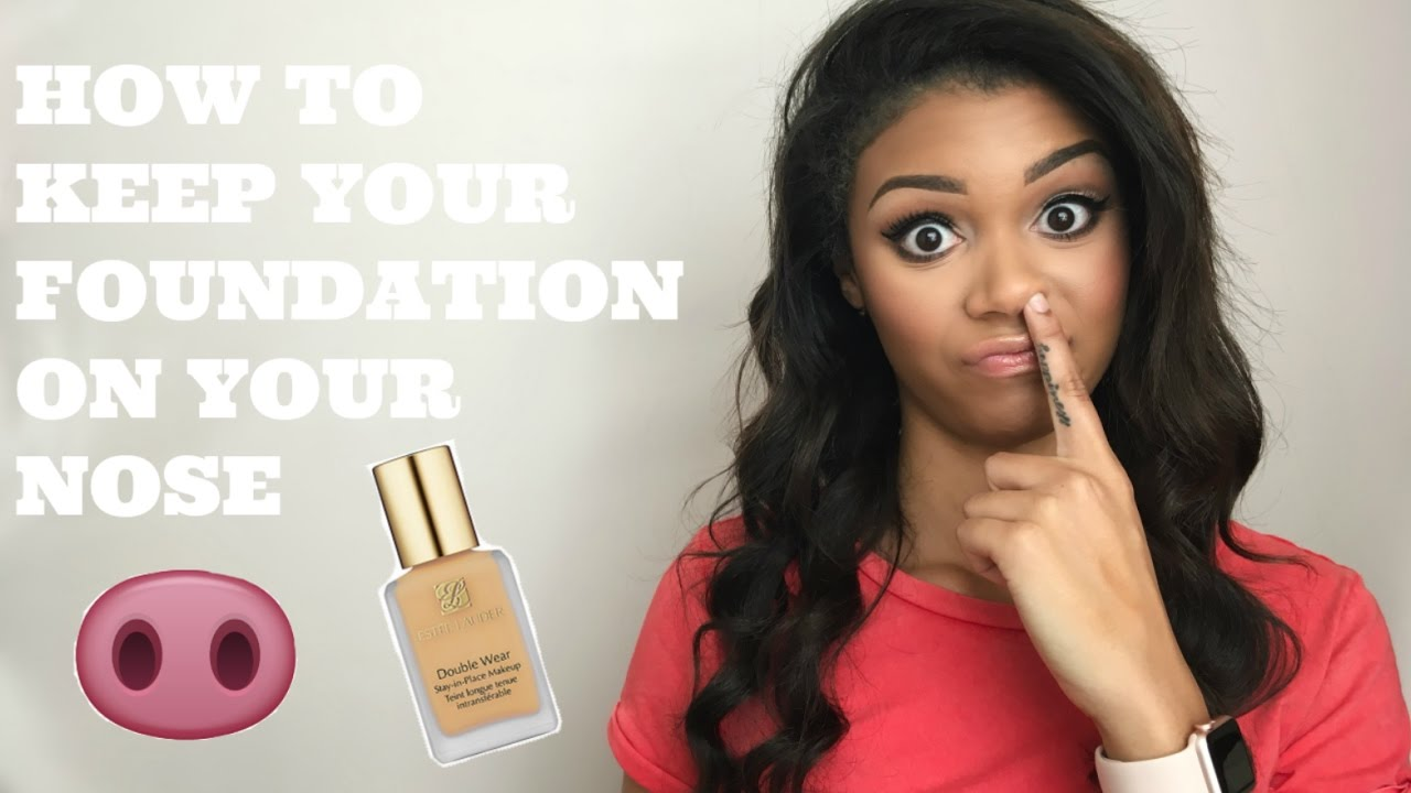 HOW TO STOP FOUNDATION FROM RUBBING OFF YOUR NOSE