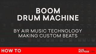 Boom VSTAUPlugin | Air Music | How To Make a Beat (Beats) Tutorial | 808 909 CR78 606