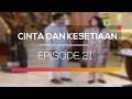 Cinta dan Kesetiaan - Episode 21