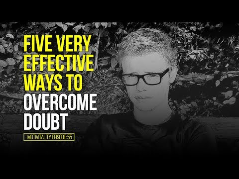 5 VERY EFFECTIVE WAYS TO OVERCOME DOUBT