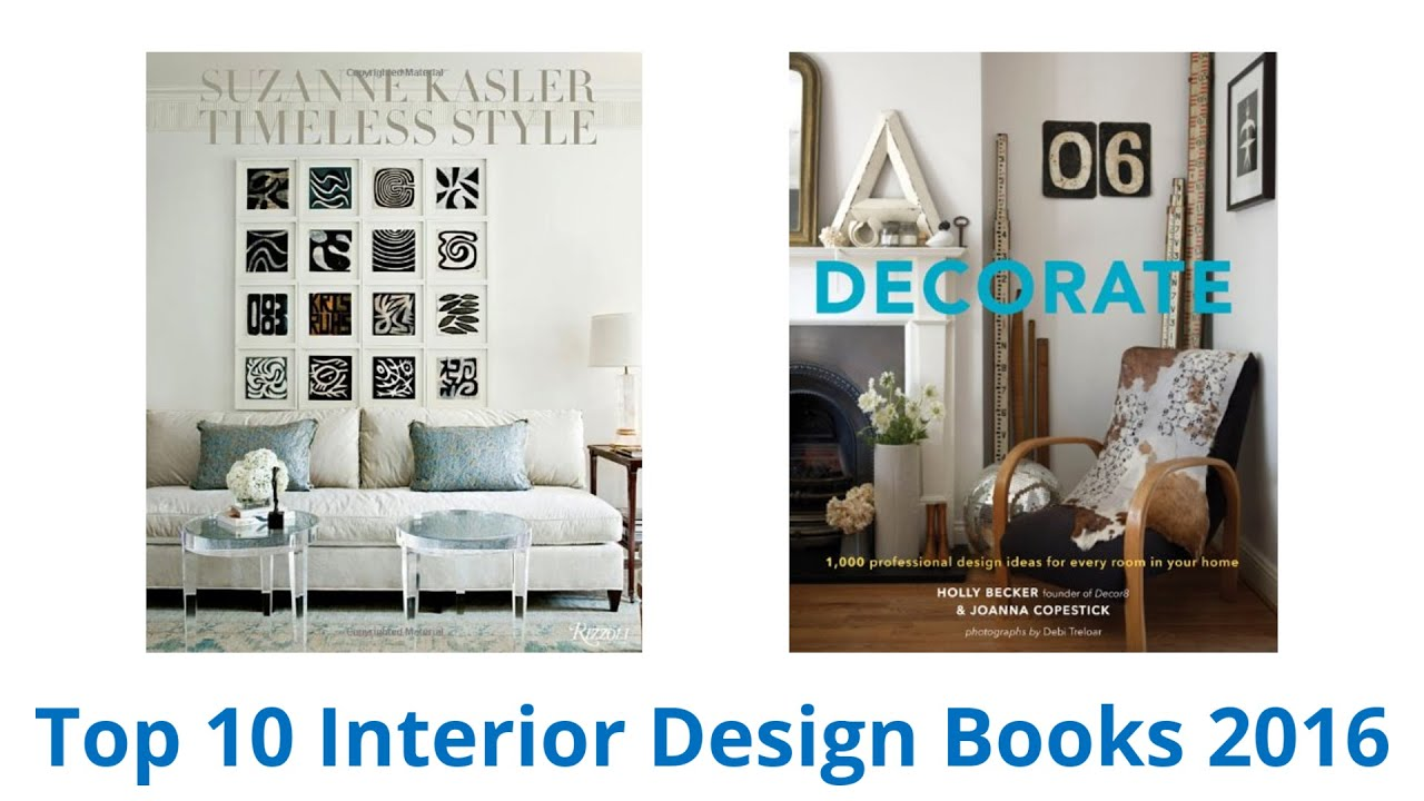 10 best interior design books 2016 youtube for Top 10 interior designers