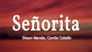 Shawn Mendes, Camila Cabello - Señorita (Lyrics Video)
