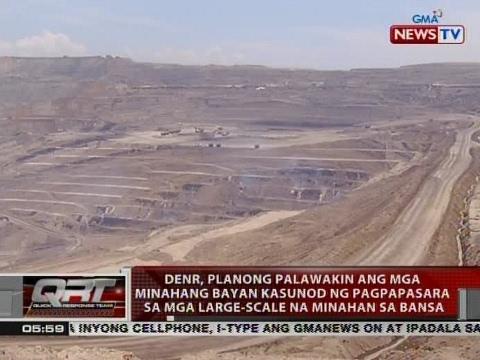 DENR, planong palawakin ang mga minahang bayan kasunod ng pagpapasara sa mga large-scale na minahan