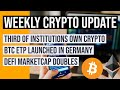 Bitcoin ETP Launched in Germany  Institutions Are Buying Crypto  DeFi MarketCap Doubles