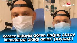 Kanser tedavisi gören Boğaç Aksoy kemoterapi aldığı anları paylaştı!