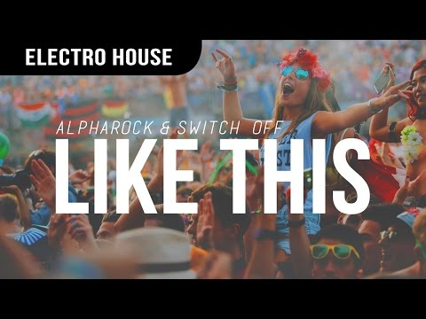 Alpharock & Switch Off - Like This
