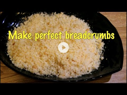 How to make perfect breadcrumbs at home