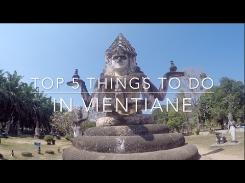 TOP 5 THINGS TO DO IN VIENTIANE   LAOS TRAVEL VLOG