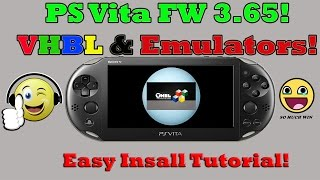 PS Vita FW 3.65! VHBL & Emulators EASY INSTALLATION! PSP DEMO Install! Emulator Transfer!
