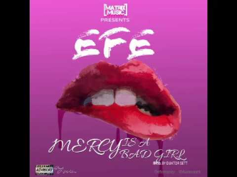 Efe - Mercy is a Bad Girl (prod by Duktor Sett)