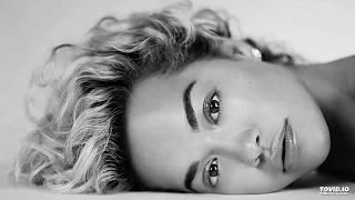 Rita Ora – Let You Love Me