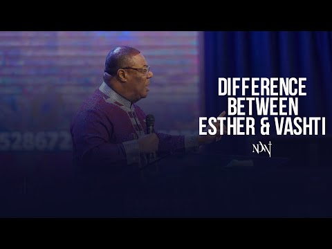 THE DIFFERENCE BETWEEN ESTHER & VASHTI