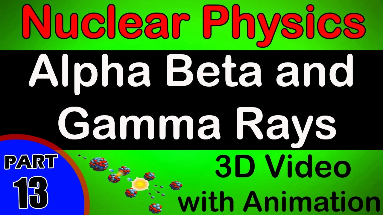 Alpha beta and gamma rays nuclear physics class 12 physics alpha beta and gamma rays nuclear physics class 12 physics subject notes lecturescbseiitjee biocorpaavc Gallery