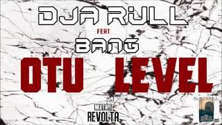 Dja Rull feat Bang - Otu Level (Mixtape Revolta 2015)