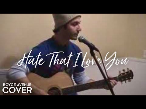 Rihanna / Neyo - Hate That I Love You (Boyce Avenue acoustic cover) on Apple & Spotify