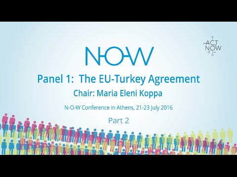 NOW Conference Athens - Panel 1, Part 2/2 - The EU-Turkey Agreement