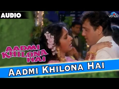 Aadmi Khilona Hai Full Audio Song With Lyrics  Govinda, Jeetendra, Meenakshi Seshadri