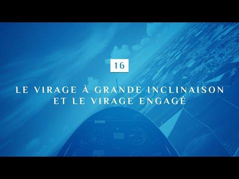 16 - LE VIRAGE A GRANDE INCLINAISON ET LE VIRAGE ENGAGE