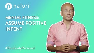 Mental Fitness | Assume Positive Intent