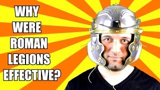 Why Were The Roman Legions So Effective?